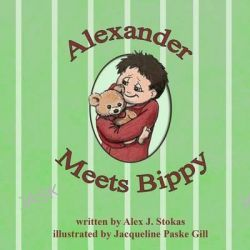 Alexander Meets Bippy by Alex J Stokas, 9781499535570.