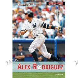 Alex Rodriguez, Reading Power: Baseball's MVPs by Joe Gaspar, 9781448806348.