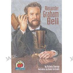 Alexander Graham Bell, On My Own Biography S. by Victoria Sherrow, 9781575055336.