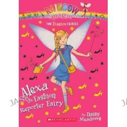 Alexa the Fashion Reporter Fairy, Rainbow Magic: Fashion Fairies by Daisy Meadows, 9780606319942.