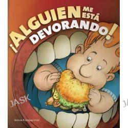 Alguien Me Esta Devorando!, Pequenos Cuentos Para Grandes Lectores by Andrea Rodriguez Vidal, 9788496448018.