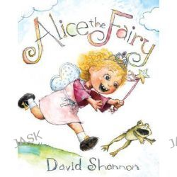 Alice the Fairy by David Shannon, 9780439490252.