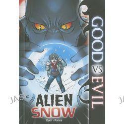 Alien Snow, Good Vs Evil by Michael Dahl, 9781434220905.