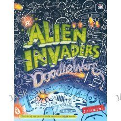 Alien Invaders, Doodle Wars by Oakley Graham, 9781849567305.