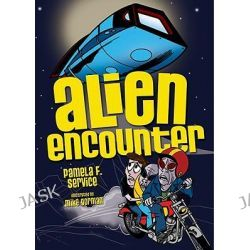 Alien Encounter, Alien Agent by Pamela F. Service, 9780761352488.