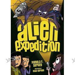 Alien Expedition, Alien Agent by Pamela F. Service, 9780761352495.