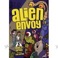 Alien Envoy, Alien Agent (Paperback) by Pamela F Service, 9780761372981.