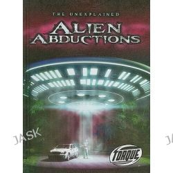 Alien Abductions, Torque: Unexplained (Library) by Justin Erickson, 9781600145827.