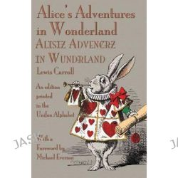 Alice's Adventures in Wonderland, An Edition Printed in the Unifon Alphabet by Lewis Carroll, 9781782010678.