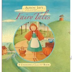 Alison Jay's Fairytales by Alison Jay, 9781848771284.