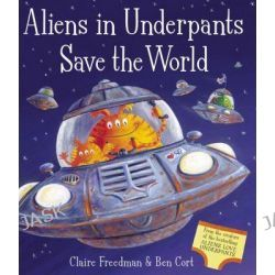 Aliens in Underpants Save the World by Ben Cort, 9781847388421.