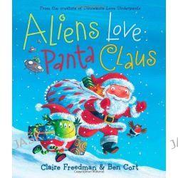 Aliens Love Panta Claus, Underpants Books by Claire Freedman, 9781442428300.