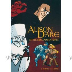 Alison Dare, Little Miss Adventures by J. Torres, 9780887769344.