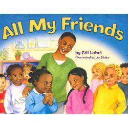 All My Friends by Gill Lobel, 9781848530980.