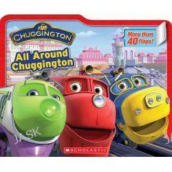 All Around Chuggington, Chuggington by Inc Scholastic, 9780545274388.