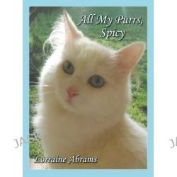 All My Purrs, Spicy by Lorraine Abrams, 9781628800241.