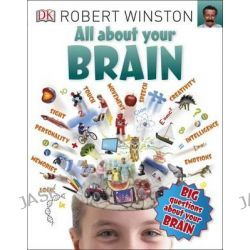 All About Your Brain, Big Questions by Robert Winston, 9780241243596.