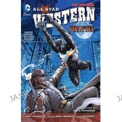 All-Star Western, Gold Standard Volume 4 by Justin Gray, 9781401246266.