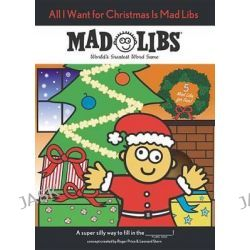 All I Want for Christmas Is Mad Libs, Mad Libs by Unknown, 9780843176667.