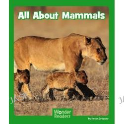 All about Mammals, Wonder Readers: Wonder Readers Next Steps: Science by Helen Gregory, 9781476523712.