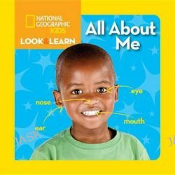 All about Me, National Geographic Little Kids Look & Learn by National Geographic Kids, 9781426314834.