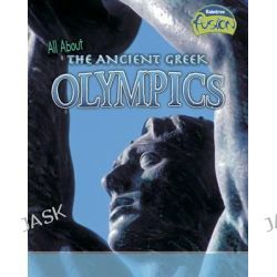 All About the Ancient Greek Olympics, Raintree Fusion: Fusion: History by Jane Bingham, 9781406285857.