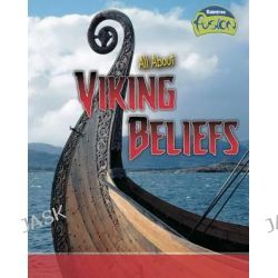All About Viking Beliefs, Raintree Fusion: Fusion: History by Tristan Boyer Binns, 9781406285888.