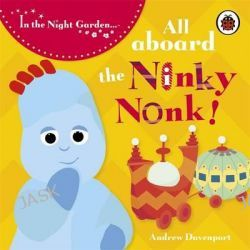 All Aboard The Ninky Nonk : Igglepiggle : Story 1, In the Night Garden by BBC, 9781405903752.