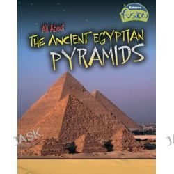 All About the Ancient Egyptian Pyramids, Raintree Fusion: Fusion: History by Brenda Williams, 9781406285871.