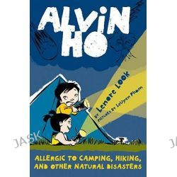 Allergic to Camping, Hiking, and Other Natural Disasters, Alvin Ho (Paperback) by Lenore Look, 9780375857508.