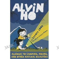 Allergic to Camping, Hiking, and Other Natural Disasters, Alvin Ho (Hardcover) by Lenore Look, 9781606866405.