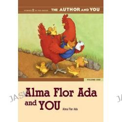 Alma Flor Ada and You, v. 1 by Alma Flor Ada, 9781591581864.