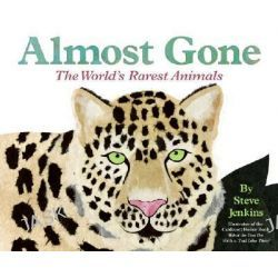 Almost Gone, The World's Rarest Animals by Steve Jenkins, 9780060535988.