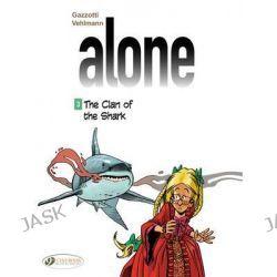 Alone - The Clan of the Shark, Alone by Fabien Vehlmann, 9781849182508.
