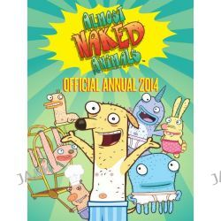 Almost Naked Animals Annual 2014, Almost Naked Animals by Story Entertainment, 9781444913927.