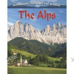 Alps, Mountains of the World by Lynn Peppas, 9780778775669.