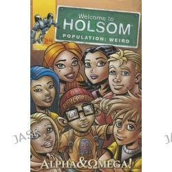 Alpha & Omega!, Welcome to Holsom by Craig Schutt, 9781936699803.