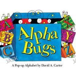 Alpha Bugs, A Pop-Up Alphabet by David A Carter, 9781416909736.