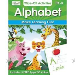 Alphabet Wipe-off Activities, Endless Fun to Get Ready for School! by Alex A. Lluch, 9781613510902.