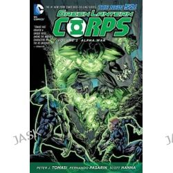 Alpha War (The New 52), Green Lantern Corps : Volume 2 by Fernando Pasarin, 9781401242947.