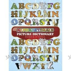 Alphabetimals Picture Dictionary, Dover Coloring Books for Children by Patrick O'Toole, 9780486491806.