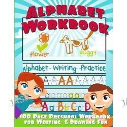 Alphabet Workbook, Alphabet Writing Practice (Preschool Workbook for Writing & Drawing) by Big Red Balloon, 9781491277959.