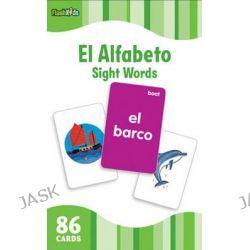 Alphabet (Flash Kids Spanish Flash Cards), Flash Kids Flash Cards by Flash Kids Editors, 9781411434790.