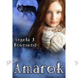 Amarok by Angela J. Townsend, 9781937053222.