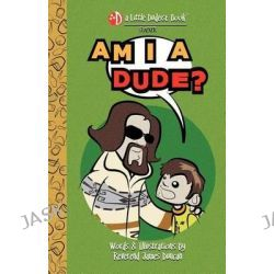 Am I a Dude? by James Duncan, 9781467924603.