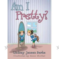 Am I Pretty? by Lindsey Jensen Berke, 9781480801066.