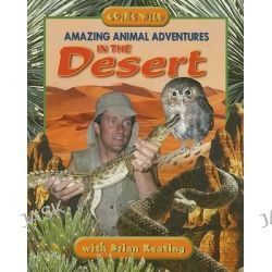 Amazing Animal Adventures in the Desert, Going Wild (Paperback) by Brian Keating, 9781894856720.