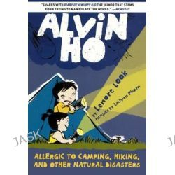 Alvin Ho, Allergic to Camping, Hiking, and Other Natural Diasters by Lenore Look, 9780606368049.