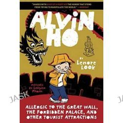 Alvin Ho, Allergic to the Great Wall, the Forbidden Palace, and Other Tourist Attractions by Lenore Look, 9780553520552.