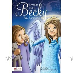 Amanda Helps Becky Say Farewell by Patricia Goskowski Kubus, 9781615667048.